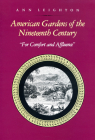 American Gardens of the Nineteenth Century: For Comfort and Affluence Cover Image