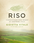Riso: Undiscovered Rice Dishes of Northern Italy Cover Image