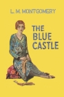 The Blue Castle: Lucy Maud Montgomery Books Cover Image