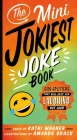 The Mini Jokiest Joke Book: Side-Splitters That Will Keep You Laughing Out Loud (Jokiest Joking Joke Books #1) Cover Image