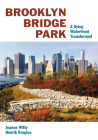 Brooklyn Bridge Park: A Dying Waterfront Transformed Cover Image