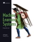 Machine Learning Systems: Designs That Scale Cover Image