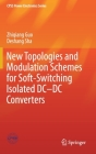 New Topologies and Modulation Schemes for Soft-Switching Isolated DC-DC Converters (Cpss Power Electronics) Cover Image