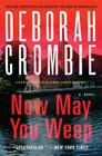Now May You Weep: A Novel (Duncan Kincaid/Gemma James Novels #9) Cover Image