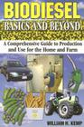 Biodiesel Basics and Beyond: A Comprehensive Guide to Production and Use for the Home and Farm Cover Image