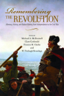 Remembering the Revolution: Memory, History, and Nation Making from Independence to the Civil War (Public History in Historical Perspective) Cover Image