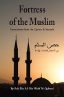 Fortress of the Muslim: Invocations from the Quran and the Sunnah (6 x 9) Cover Image