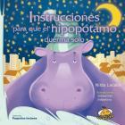 Instrucciones Para Que El Hipopotamo Duerma Solo Cover Image