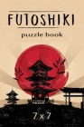 Futoshiki Puzzle Book 7 x 7: Over 100 Challenging Puzzles, 7 x 7 Logic Puzzles, Futoshiki Puzzles, Japanese Puzzles Cover Image