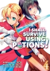 I Shall Survive Using Potions (Manga) Volume 4 Cover Image