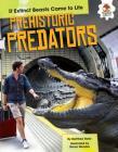 Prehistoric Predators (If Extinct Beasts Came to Life) Cover Image