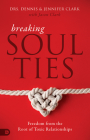 Breaking Soul Ties: Freedom from the Root of Toxic Relationships Cover Image