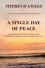 A Single Day of Peace: An Inspirational Novel Revealing 50 Principles That Can Transform Your Life Cover Image