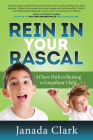 Rein in Your Rascal: A Clear Path to Raising a Compliant Child Cover Image
