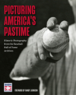 Picturing America's Pastime: Historic Photography from the Baseball Hall of Fame Archives Cover Image