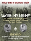 Saving My Enemy: How Two WWII Soldiers Fought Against Each Other and Later Forged a Friendship That Saved Their Lives Cover Image