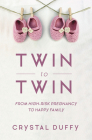 Twin to Twin: From High-Risk Pregnancy to Happy Family Cover Image