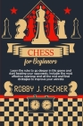 Chess for Beginners: Learn the Rules to Go Deeper in This Game and Start Beating Your Opponents. Includes the Most Effective Openings and A Cover Image