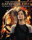 The Hunger Games: Catching Fire: The Official Illustrated Movie Companion Cover Image