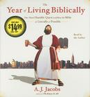 The Year of Living Biblically: One Man's Humble Quest to Follow the Bible as Literally as Possible Cover Image