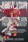 Grow Your Potpourri Business: Learn Pinterest Strategy: How to Increase Blog Subscribers, Make More Sales, Design Pins, Automate & Get Website Traff Cover Image