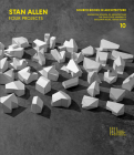 Stan Allen: Four Projects Cover Image