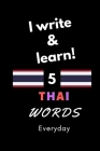 Notebook: I write and learn! 5 Thai words everyday, 6