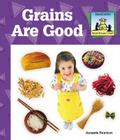 Grains Are Good (Sandcastle: What Should I Eat?) Cover Image