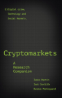 Cryptomarkets: A Research Companion Cover Image