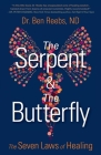 The Serpent & The Butterfly: The Seven Laws of Healing Cover Image
