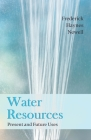 Water Resources - Present and Future Uses Cover Image