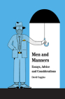 Men and Manners: Essays, Advice and Considerations Cover Image