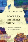 Poverty, the Bible, and Africa: Contextual Foundations for Helping the Poor Cover Image