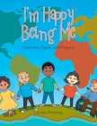 I'm Happy Being Me: Children's Poems and Prayers Cover Image