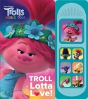 DreamWorks Trolls World Tour: Troll Lotta Love! (Play-A-Sound) Cover Image