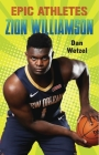 Epic Athletes: Zion Williamson Cover Image