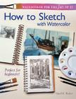Watercolor for the Fun of It - How to Sketch with Watercolor Cover Image
