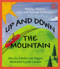 Up and Down the Mountain: Helping Children Cope with Parental Alcoholism (Let's Talk) Cover Image