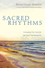 Sacred Rhythms: Arranging Our Lives for Spiritual Transformation (Renovare Resources) Cover Image