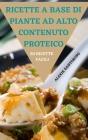 Ricette a Base Di Piante Ad Alto Contenuto Proteico 50 Ricette Facili Cover Image