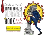 Donald J. Trump's Unauthorized Alphabet Book for Adults Cover Image