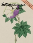 Botany Coloring Book for Relaxing: An Adult Coloring Book With Featuring Beautiful Flowers and Floral Designs Fun, Easy, And Relaxing Coloring Pages ( Cover Image