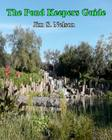 The Pond Keepers Guide: How to make a self-managing pond using Nature's components Cover Image