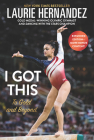 I Got This: New and Expanded Edition: To Gold and Beyond Cover Image