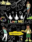 I Love Me! Colorful and Creative, Boys.: An Empowering Coloring Book for Boys. Cover Image