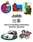 Svenska-Japanska Jobb/仕事 Barns tvåspråkiga bildordbok Cover Image