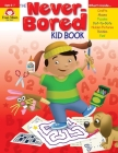 The Never-Bored Kid Book Cover Image