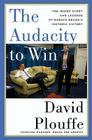 The Audacity to Win: The Inside Story and Lessons of Barack Obama's Historic Victory Cover Image
