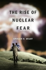 The Rise of Nuclear Fear Cover Image