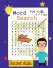 Words Search for Kids Ages 8-12: Challenging Search and Find Puzzle, 100+ Word Search Puzzles Book, Learn Vocabulary Cover Image